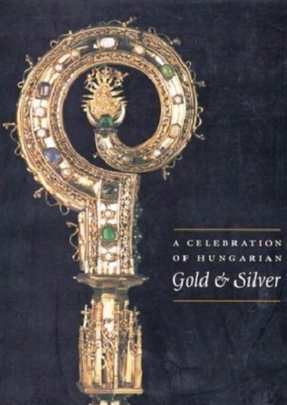 A Celebration of Hungarian Gold and Silver